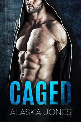 Caged: An Alpha Protector Romance by Alaska Jones