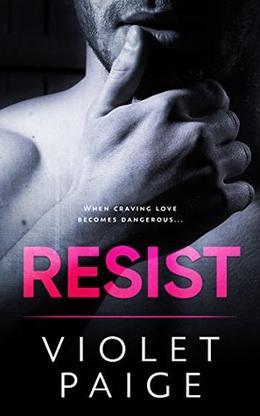 Resist: Bad Boy Romantic Suspense by Violet Paige