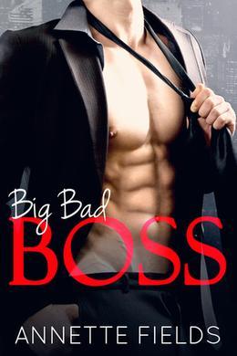 Big Bad Boss by Annette Fields