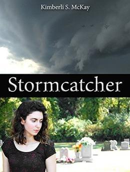 Stormcatcher by Kimberli S. McKay