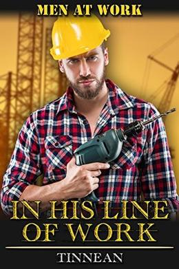 In His Line of Work (Men at Work) by Tinnean