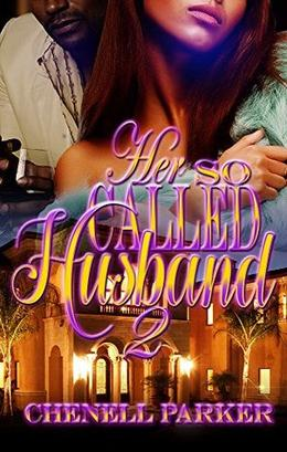 Her So Called Husband 2 by Chenell Parker
