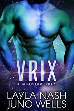 Vrix by Juno Wells, Layla Nash