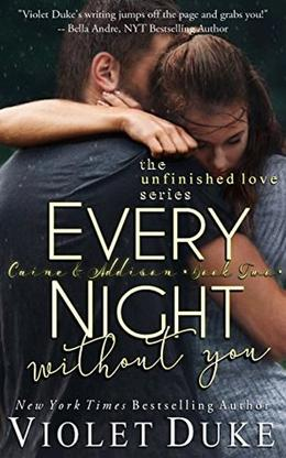 Every Night Without You: Caine & Addison, Book Two of Two by Violet Duke