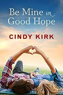 Be Mine in Good Hope by Cindy Kirk