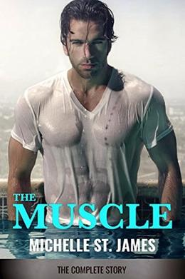 The Muscle: The Complete Story by Michelle St. James