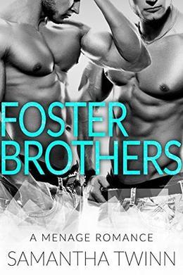 FOSTER BROTHERS - A MFM Menage Romance by Samantha Twinn