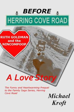 Before Herring Cove Road: Ruth Goldman and the Nincompoop by Michael Kroft