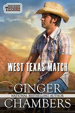 West Texas Match: Book 1 of The West Texans series by Ginger Chambers