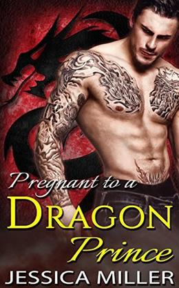 Dragon Romance: Pregnant to a Dragon Prince by Jessica Miller