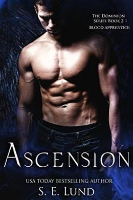 Ascension: Book Two of the Dominion Series: Blood Apprentice by S. E. Lund