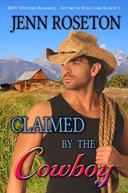 Claimed by the Cowboy by Jenn Roseton