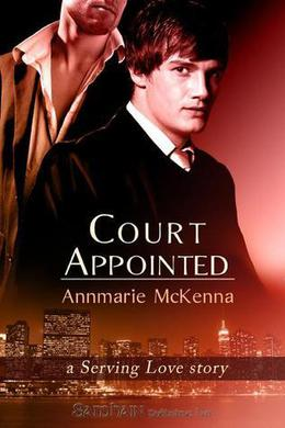 Court Appointed: A Serving Love Story (Serving Love) by Annmarie McKenna