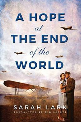 A Hope at the End of the World by Sarah Lark, D.W. Lovett