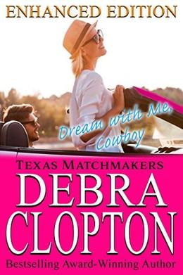 DREAM WITH ME, COWBOY Enhanced Edition by Debra Clopton