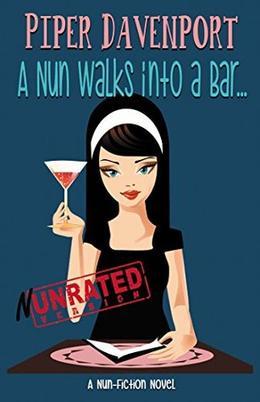 A Nun Walks into a Bar by Piper Davenport