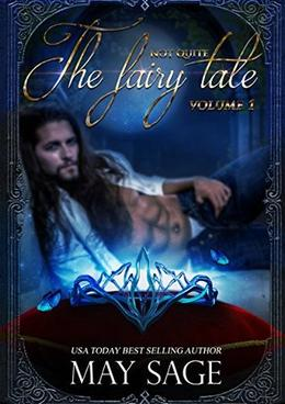 Not quite the Fairy Tale: Bundle One. by May Sage