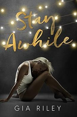 Stay Awhile by Gia Riley