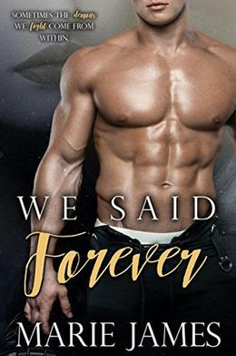 We Said Forever by Marie James, T E Black