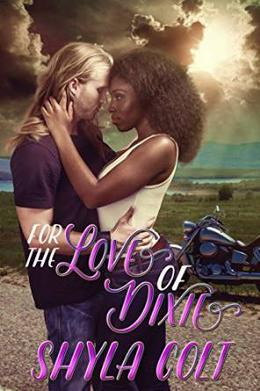 For the Love of Dixie by Shyla Colt