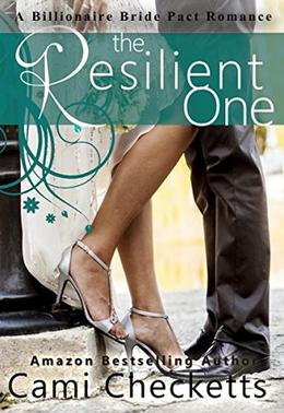 The Resilient One: Billionaire Bride Pact Romance by Cami Checketts, Jeanette Lewis