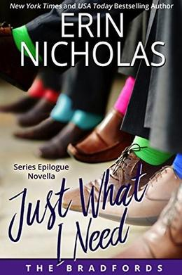 Just What I Need: The Bradfords, series epilogue by Erin Nicholas