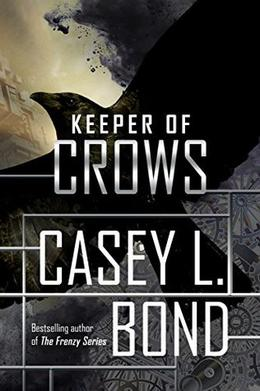 Keeper of Crows by Casey L. Bond