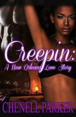 Creepin': A New Orleans Love Story by Chenell Parker