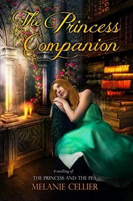 The Princess Companion: A Retelling of The Princess and the Pea by Melanie Cellier