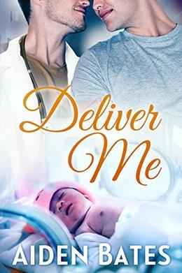 Deliver Me by Aiden Bates
