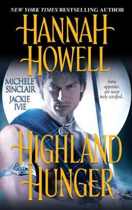 Highland Hunger by Hannah Howell, Jackie Ivie, Michele Sinclair