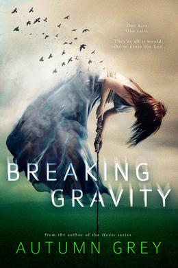 Breaking Gravity by Autumn Grey