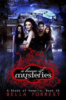 A Shade of Vampire 43: A House of Mysteries by Bella Forrest