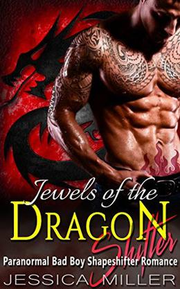 Jewels of the Dragon Shifter by Jessica Miller