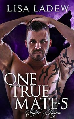 One True Mate 5: Shifter's Rogue by Lisa Ladew