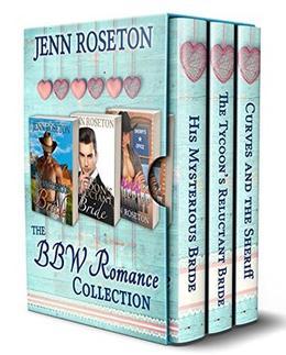 The BBW Romance Collection : A Box Set Featuring Three Stand Alone Romances by Jenn Roseton