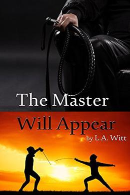 The Master Will Appear by L.A. Witt