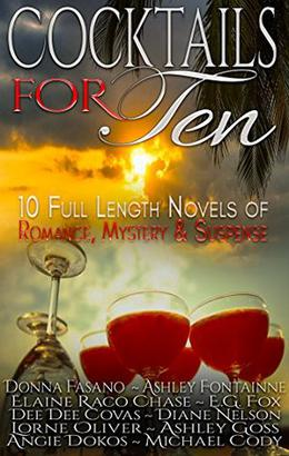 Cocktails For Ten by E.G. Fox, Elaine Raco Chase, Donna Fasano, Ashley Fontainne, Dee Dee Covas, Diane Nelson, Lorne Oliver, Michael Cody, Ashley Goss, Angie Dokos