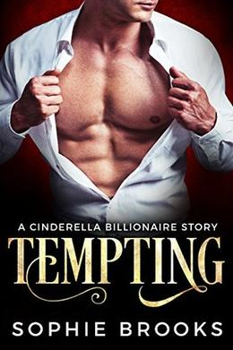 Tempting: A Cinderella Billionaire Story by Sophie Brooks