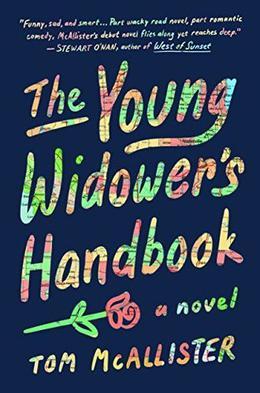 The Young Widower's Handbook: A Novel by Tom McAllister