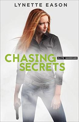 Chasing Secrets by Lynette Eason
