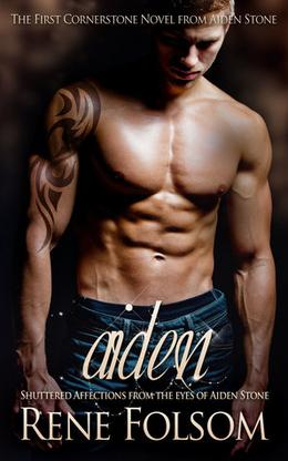 Aiden: Shuttered Affections from the Eyes of Aiden Stone by Rene Folsom