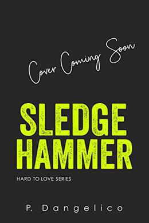 Sledgehammer by P. Dangelico