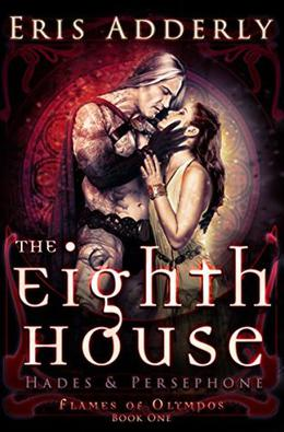 The Eighth House: Hades & Persephone by Eris Adderly