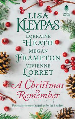 A Christmas to Remember by Lisa Kleypas, Lorraine Heath, Megan Frampton, Vivienne Lorret