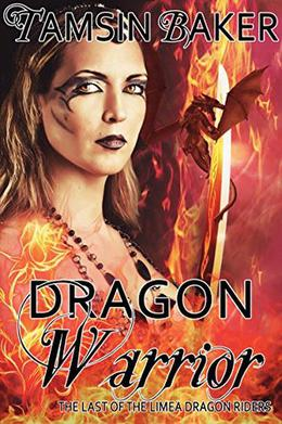 Dragon Warrior  (The Last of the Limea Dragon Riders) by Tamsin Baker