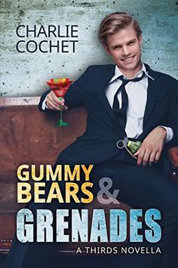 Gummy Bears & Grenades by Charlie Cochet