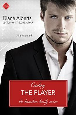 Catching the Player  (A Hamilton Family Series) by Diane Alberts