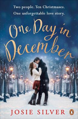 One Day in December: A Christmas Love Story by Josie Silver