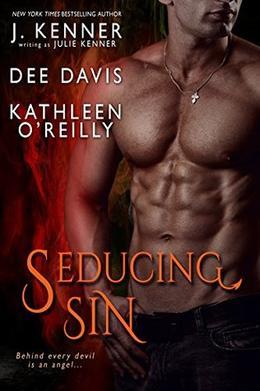 Seducing Sin by Julie Kenner, Dee Davis, Kathleen O'Reilly